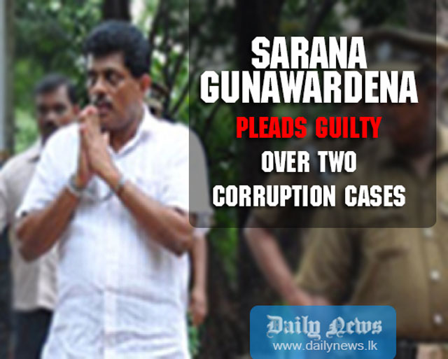 Sarana Gunawardena pleads guilty over two corruption cases