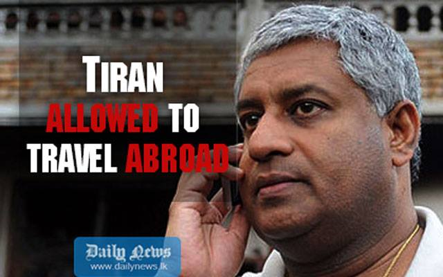 Court permits Tiran to travel abroad